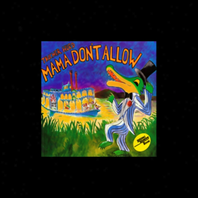 Mama Don't Allow (unabridged)