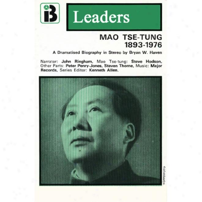 Mao Tse-tung: The Leaders Series (dramatized)