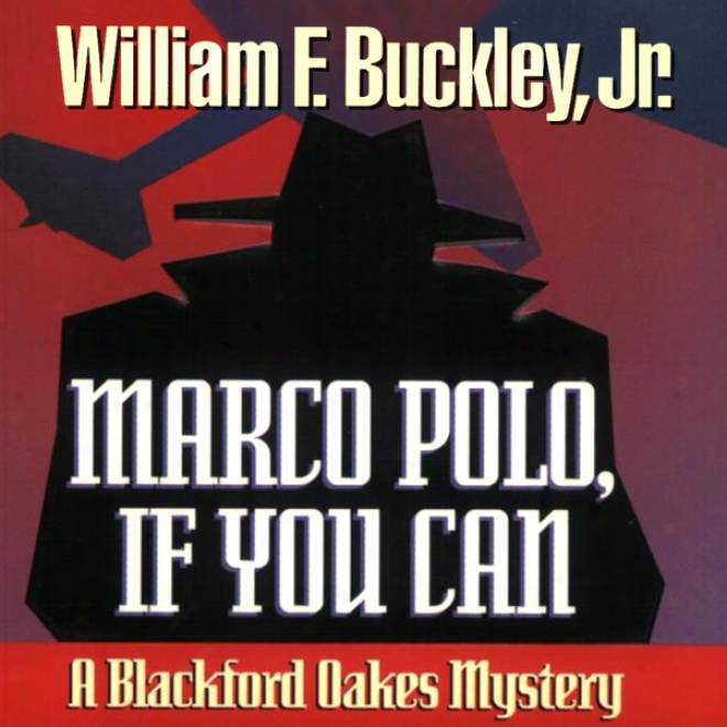 Marco Polo, If You Can: A Blackford Oakes Mystery (unabridged)