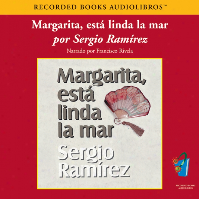 Margarita, Esta Linda La Mar (texto Completo) [margarita, How Beautiful The Sea] (unabridged)
