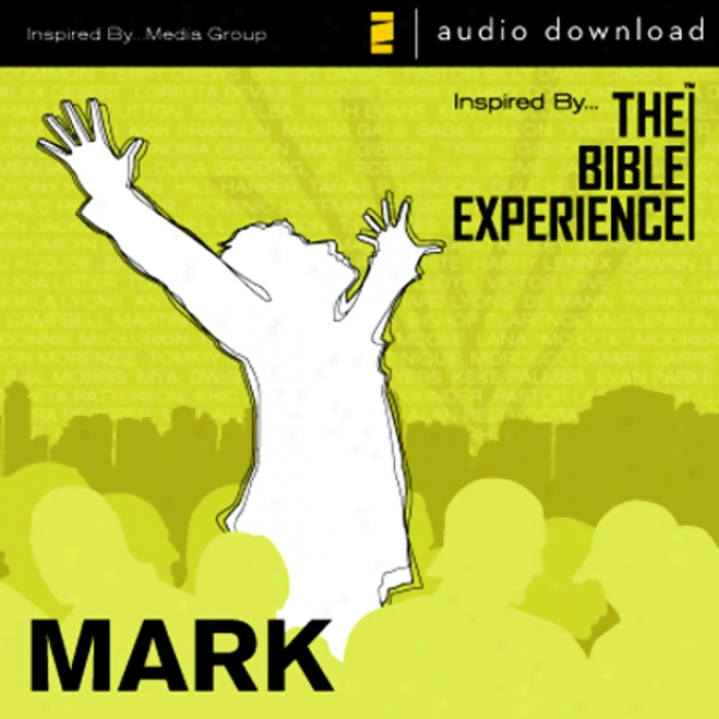 Mark: The Bible Experience (unabridged)