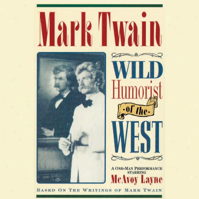 Mark Twain: Wild Humorist Of The West