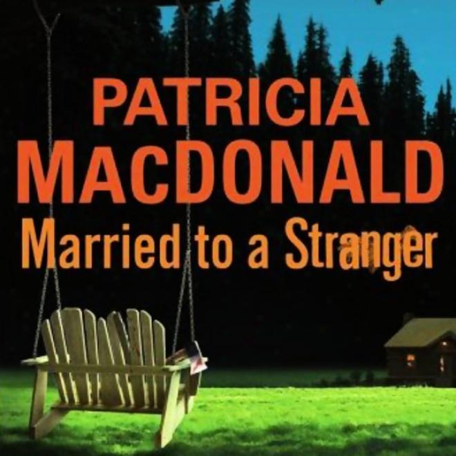 Married To A Stranger (unabriidged)