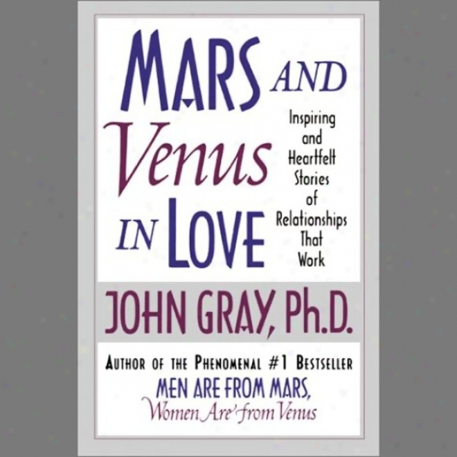 Mars And Venus In Love: Inspiring And Heartfelt Stories Of Relationships That Product