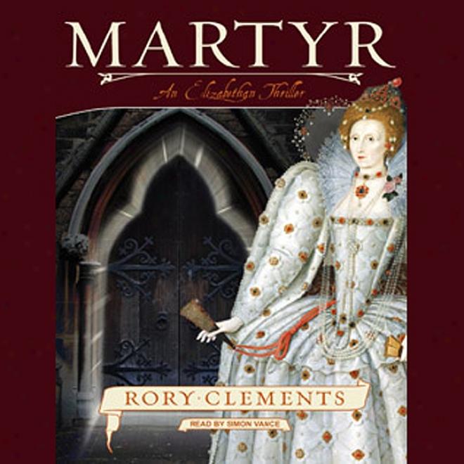 Martyr: An Elizabethan Thriller (unabridged)