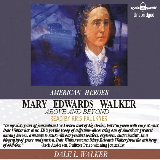 Mary Edwards Walker: Above And Beyond: The American Heroes Series (unabridged)