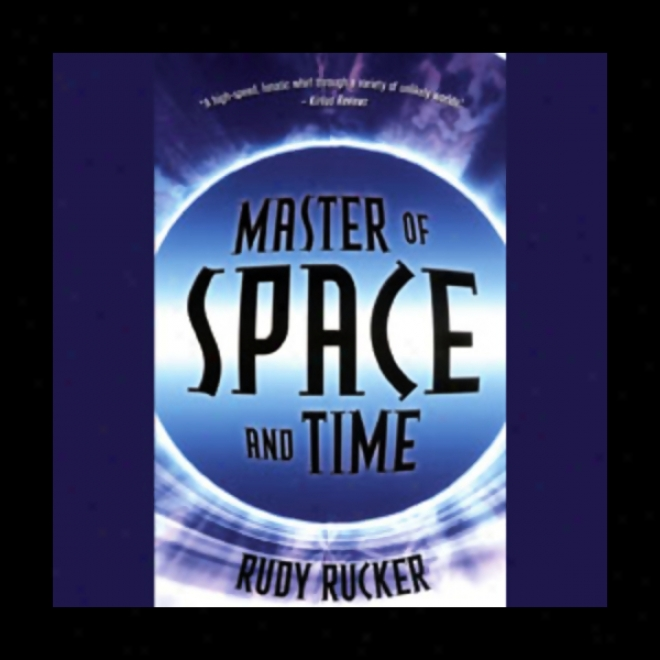 Master Of Space And Time (unabridged)