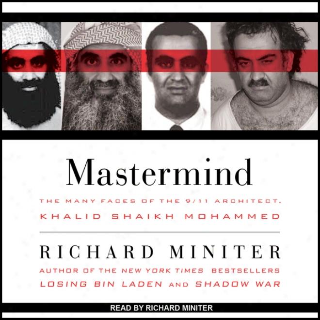 Mastermind: The Many Faces Of The 9-11 Architect, Khalid Shaikh Mohammed (unabridged)