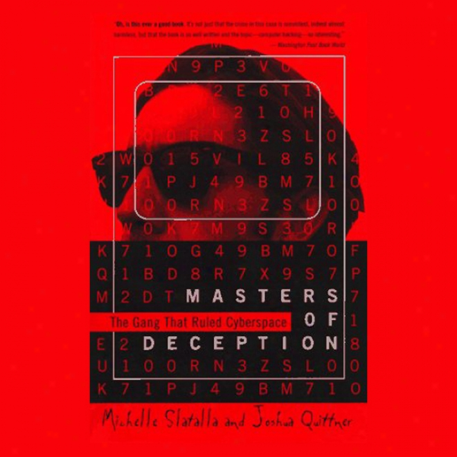 Masters Of Deception: The Gang That Ruled Cyberspace (unabridged)
