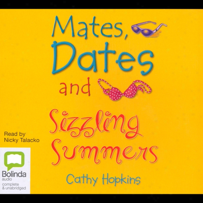 Mates, Dates And Sizling Summers (unabridged)