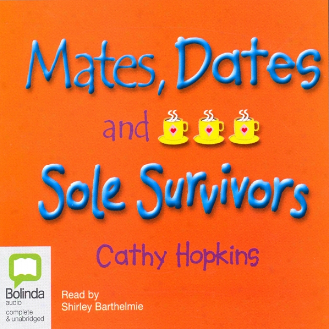 Mates, Dates, And Sole Survivors (unabridged)