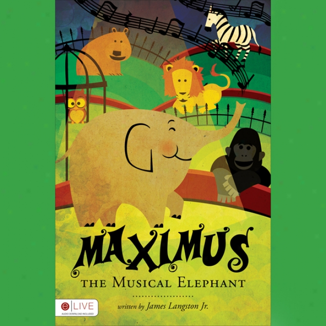 Maximis The Musical Elephant (unabridged)