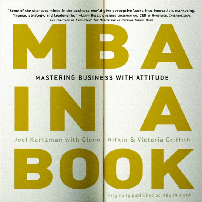 Mba In A Book: Mastering Business Witn Attitude (unabridged)