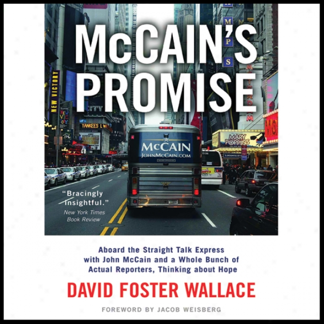 Mccain's Promise: Aboard The Straight Talk Express With John Mccain (unabrudged)