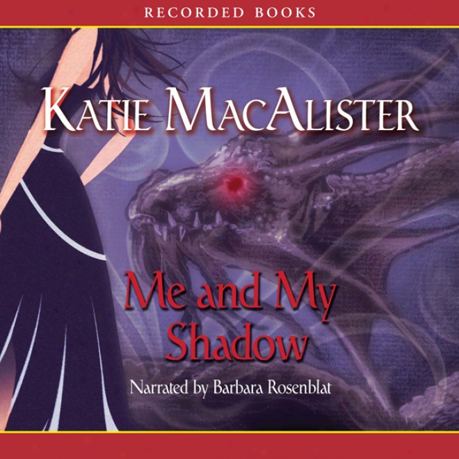 Me And My Shadow: Silver Drayons, Book 3 (unabridged)