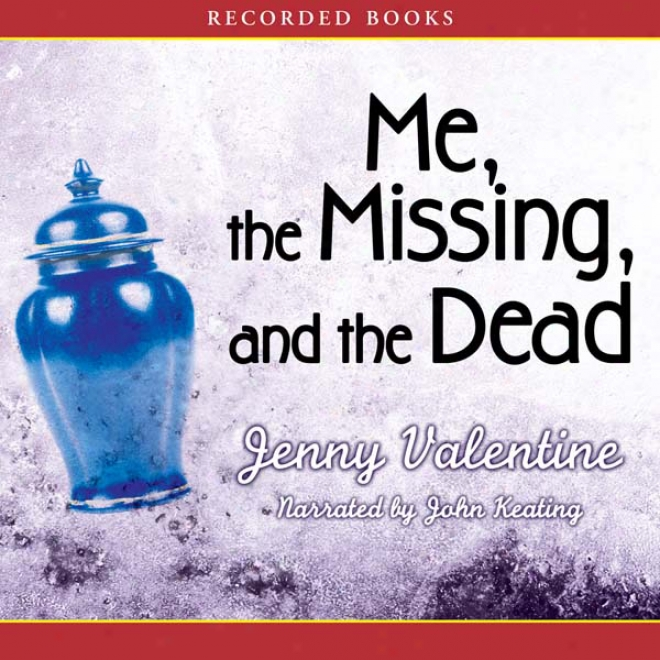 Me, The Missing, And The Dead (unabridged)