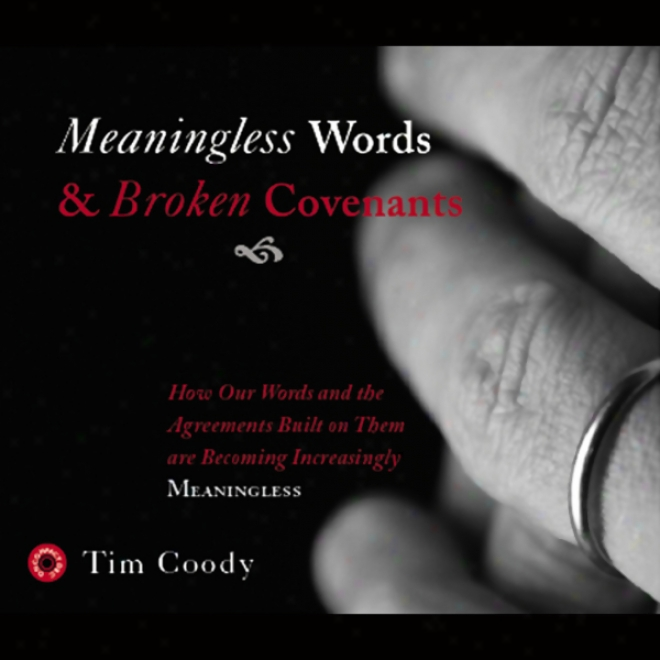 Meaningless Words And Broken Covenants (unabridged)