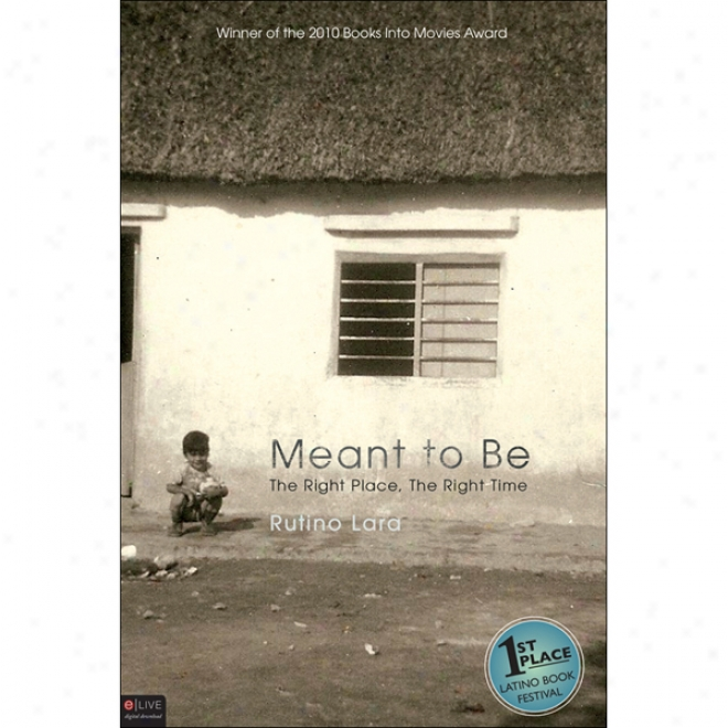 Meant To Be: The Right Place, The Right Time