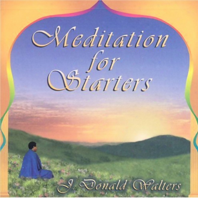 Meditation Against Starters