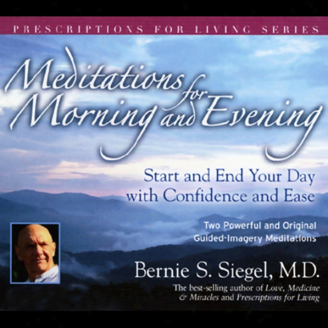 Meditations For Morning And Evening: Start And End Your Day With Trust And Ease
