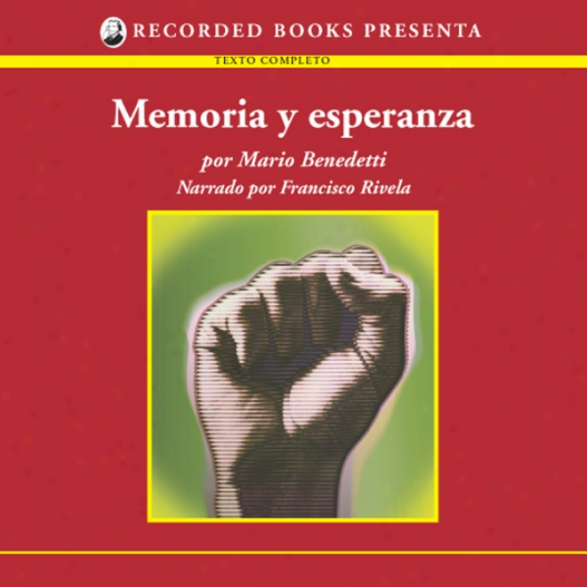 Memoria Y Esperanza [memory And Hope (texto Completo)] (unabridged)