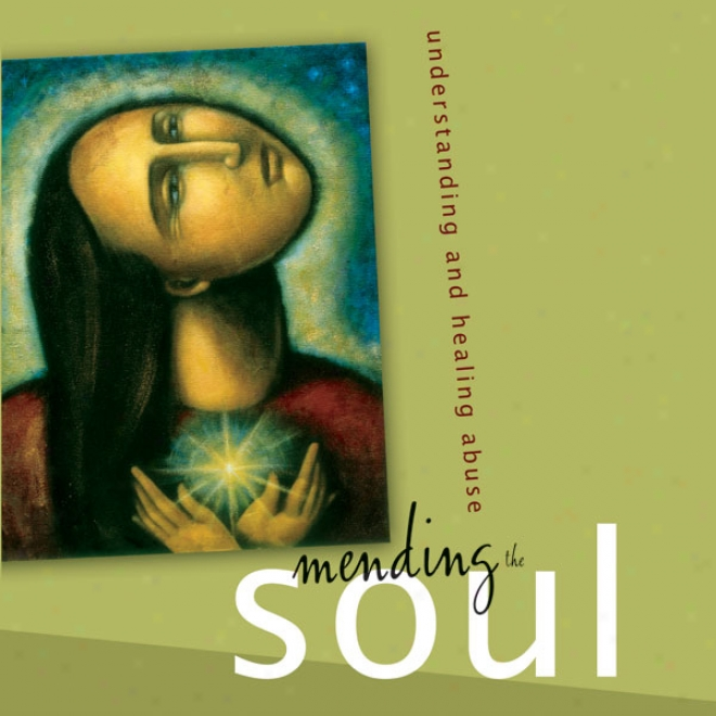 Mending The Soul: Understanding And Healing Misuse (unabridged)