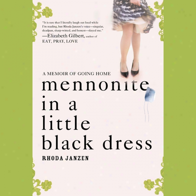 Mennonite In A Little Black Dress: A Personal narrative Of Going Home (unabridged)