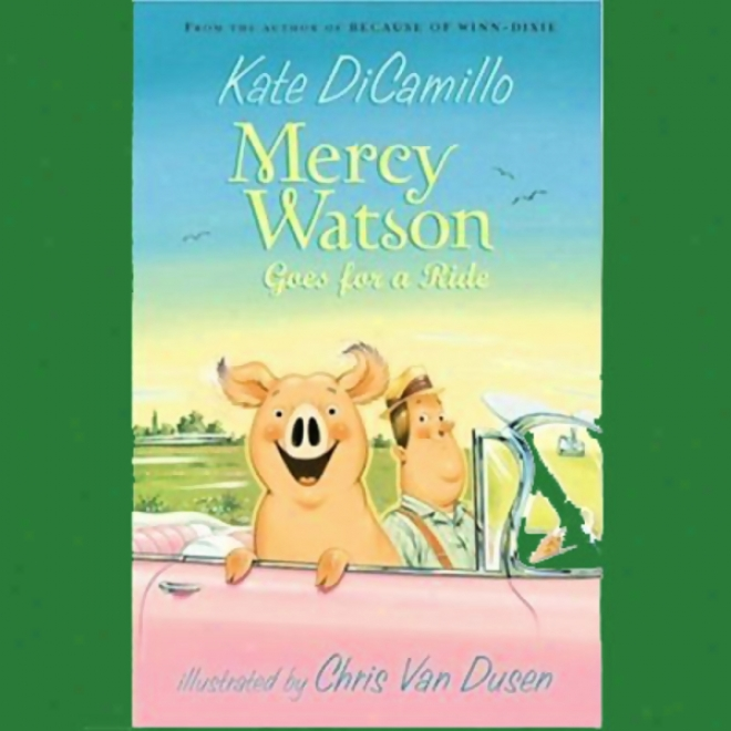 Mercy Watson Goes For A Ride (unabridged)