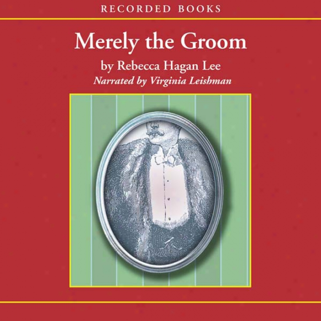 Merely The Groom (unabridged)