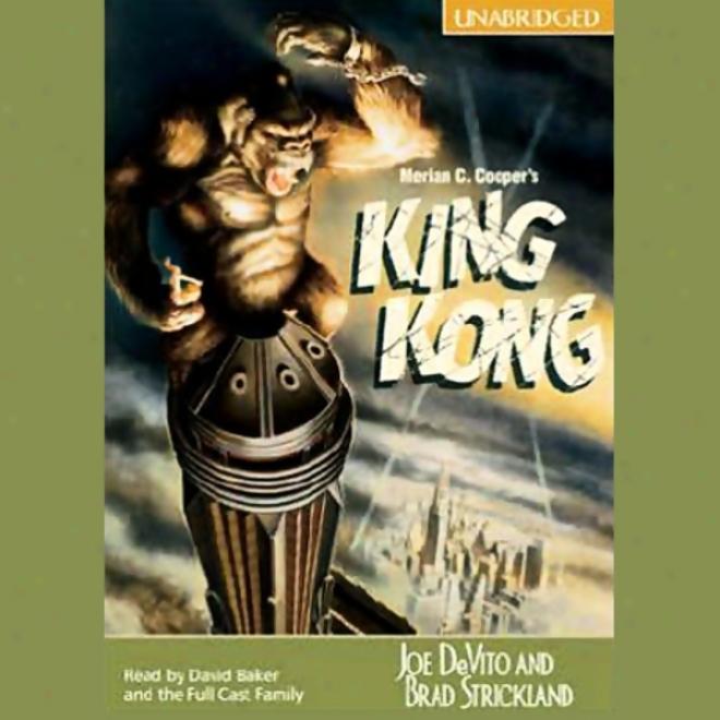 Merian C. Cooper's King Kong (unabridged)