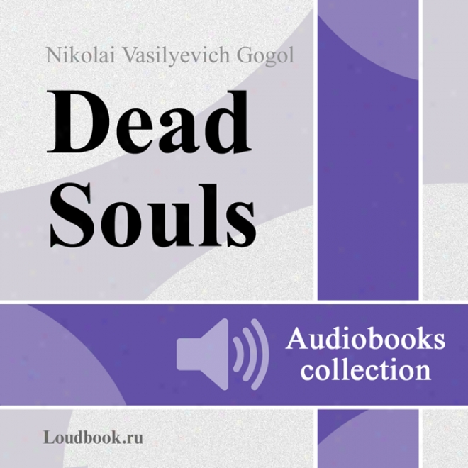 Mertvye Dushi [dead Souls] (unabridged)