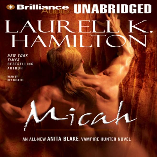 Micah: Anita Blake, Vampire Huhter, Book 13( unabridged)