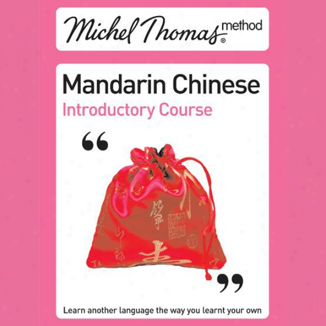 Michel Thomas Method: Mandarin Chinese Prefatory Course (unabridged)
