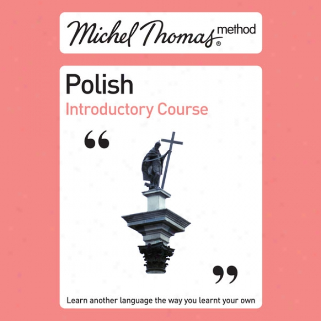 Michel Thomas Mdthod: Polish Prefatory Course (unabridged)