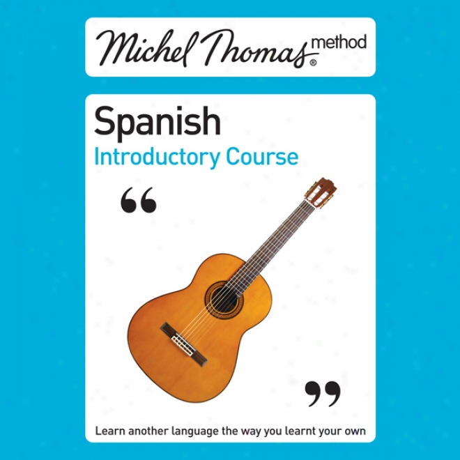 Michel Thomas Method: Spanish Introductory Course (unabridged)