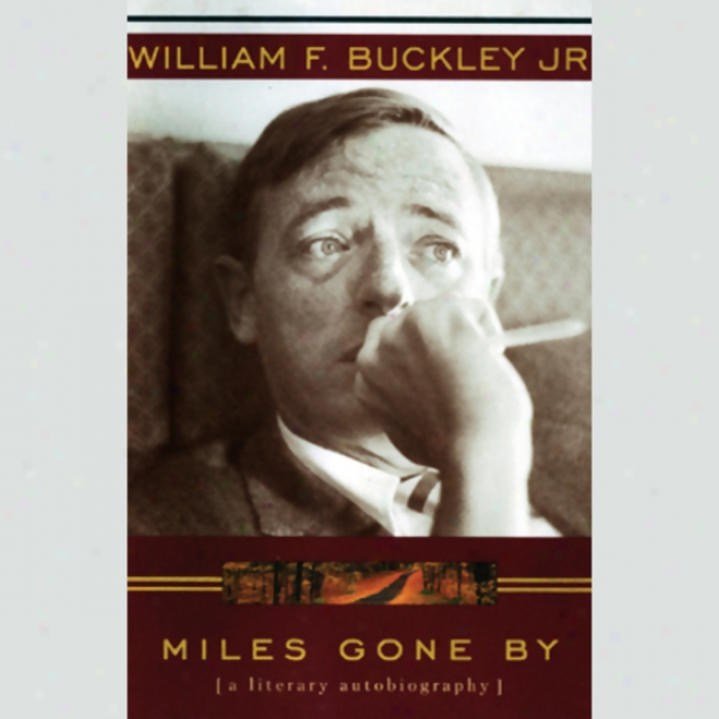 Miles Gone By: A Literary Autobiography (unabridged)