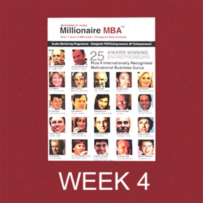 Millionaire Mba Concern Mentoring Programme, Week 4 (unabridged)