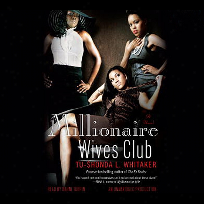 Millionaire Wives Club: A Novel (unabridged)