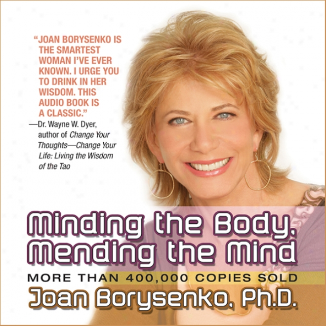 Minding The Body, Mending The Mind (unabridged)