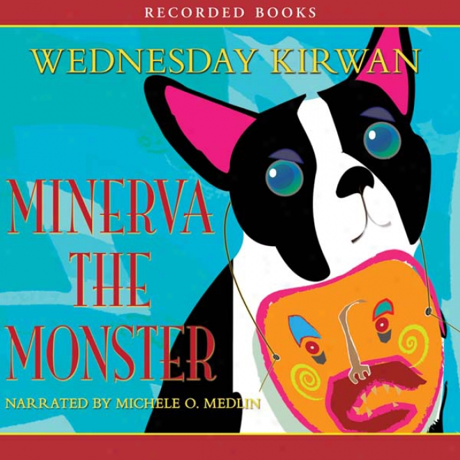 Minerva The Monster (unabridged)