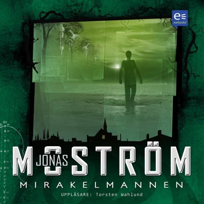 Mirakelmwnnen [miracle Man] (unabridged)