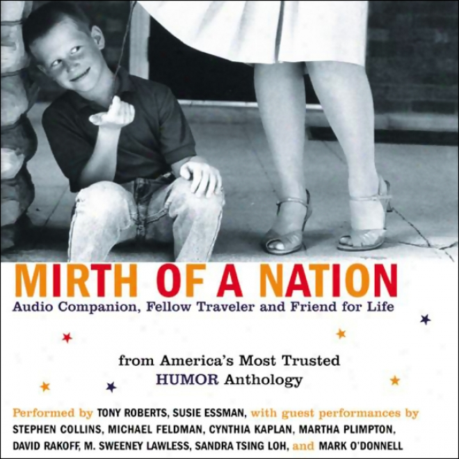 Mirth Of A Nation: Audio Companion, Fellow Traveler, And Friend For Vitality (unabridged Selections) (unabridged)