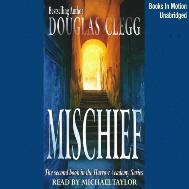 Mischief (unabrieted)