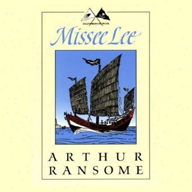 Missee Lee: Swallows And Amazons Series (unabridged)