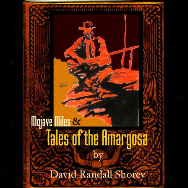Mojave Miles & Tales Of The Amargosa (unabridged)