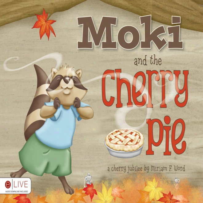 Moki And The Cherry Pie (unabridged)