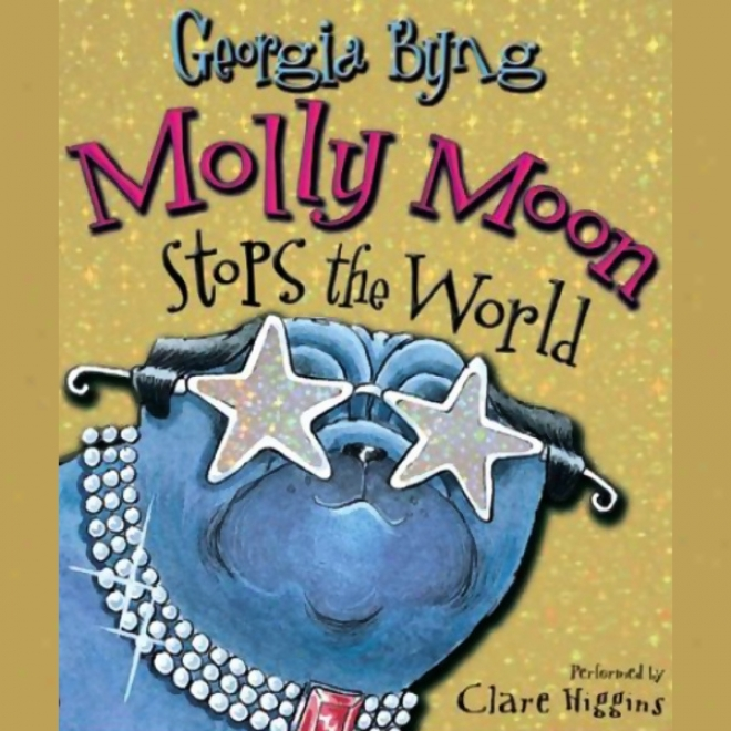 Molly Moon Stops Tje World (unabridged)