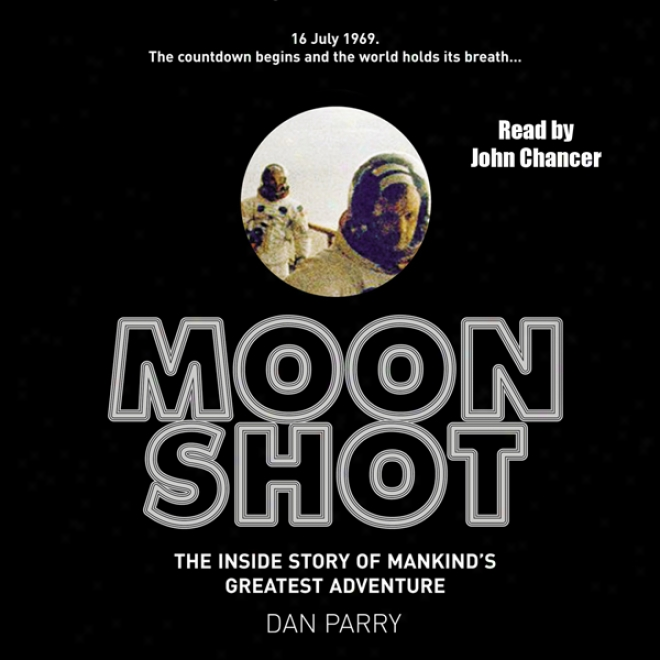 Moon Range: The Inside Story Of Man's Greatest Adventure (unabridgef)