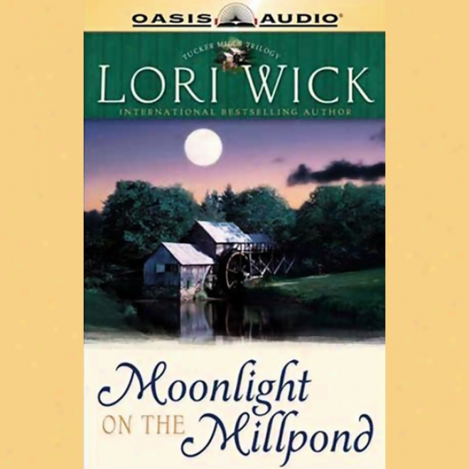 Moonlight On The Millpond (unabridged)