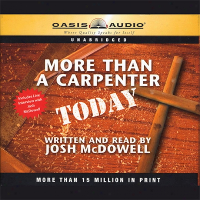 More Thhan A Carpenter Today